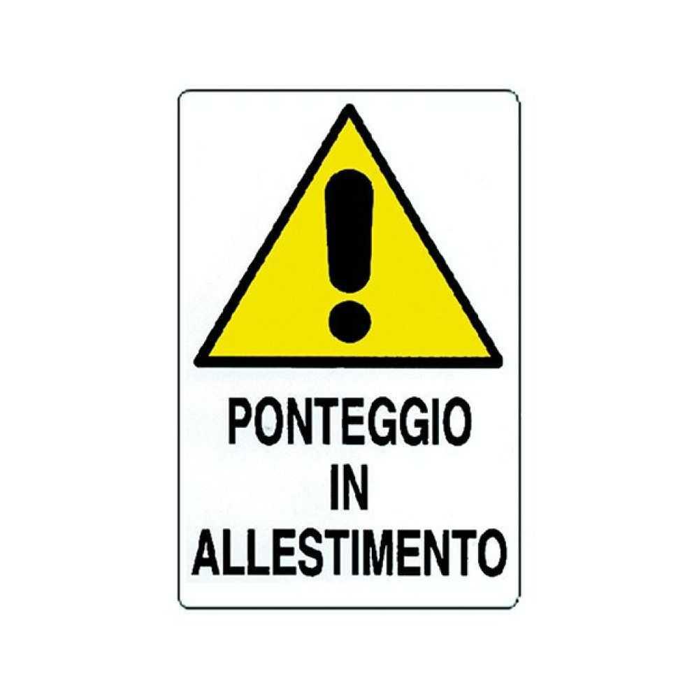 Cartello 'PONTEGGIO IN ALLESTIMENTO' 60x40 cm.